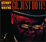 KENNY 'BLUES BOSS' WAYNE: Go, Just Do It! - Thumb 1