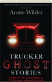 TRUCKER GHOST STORIES: And Other True Tales of Haunted Highways, Weird Encounters, and Legends of the Road - Thumb 1