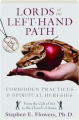 LORDS OF THE LEFT-HAND PATH: Forbidden Practices & Spiritual Heresies - Thumb 1