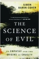 THE SCIENCE OF EVIL: On Empathy and the Origins of Cruelty - Thumb 1