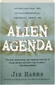 ALIEN AGENDA: Investigating the Extraterrestrial Presence Among Us - Thumb 1