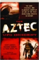THE AZTEC UFO INCIDENT: The Case, Evidence, and Elaborate Cover-Up of One of the Most Perplexing Crashes in History - Thumb 1