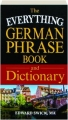 THE EVERYTHING GERMAN PHRASE BOOK AND DICTIONARY - Thumb 1