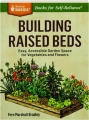 BUILDING RAISED BEDS: Easy, Accessible Garden Space for Vegetables and Flowers - Thumb 1