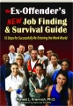 THE EX-OFFENDER'S NEW JOB FINDING & SURVIVAL GUIDE: 10 Steps for Successfully Re-Entering the Work World - Thumb 1