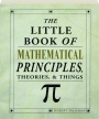 THE LITTLE BOOK OF MATHEMATICAL PRINCIPLES: Theories, & Things - Thumb 1