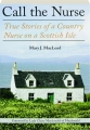 CALL THE NURSE: True Stories of a Country Nurse on a Scottish Isle - Thumb 1