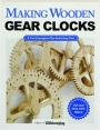 MAKING WOODEN GEAR CLOCKS: 6 Cool Contraptions That Really Keep Time - Thumb 1