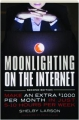 MOONLIGHTING ON THE INTERNET, SECOND EDITION: Make an Extra $1000 Per Month in Just 5-10 Hours Per Week - Thumb 1