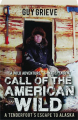 CALL OF THE AMERICAN WILD: A Tenderfoot's Escape to Alaska - Thumb 1