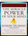 THE MIRACLE POWER OF YOUR MIND: The Joseph Murphy Treasury - Thumb 1