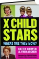 X CHILD STARS: Where Are They Now? - Thumb 1
