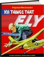 <I>POPULAR MECHANICS</I> 101 THINGS THAT FLY: Planes, Rockets, Whirly-Gigs & More! - Thumb 1