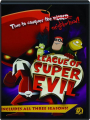 LEAGUE OF SUPER EVIL: Three Seasons! - Thumb 1