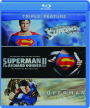 SUPERMAN: The Movie / SUPERMAN II: The Richard Donner Cut / SUPERMAN RETURNS - Thumb 1