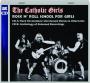 THE CATHOLIC GIRLS: Rock 'n' Roll School for Girls - Thumb 1