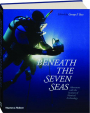 BENEATH THE SEVEN SEAS: Adventures with the Institute of Nautical Archaeology - Thumb 1