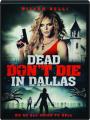 DEAD DON'T DIE IN DALLAS - Thumb 1