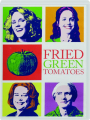 FRIED GREEN TOMATOES - Thumb 1