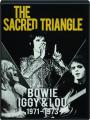 THE SACRED TRIANGLE: Bowie, Iggy & Lou 1971-1973 - Thumb 1