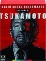 SOLID METAL NIGHTMARES: The Films of Shinya Tsukamoto - Thumb 1