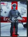 ERIC BROWN: A Pilot's Story - Thumb 1