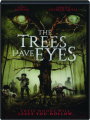 THE TREES HAVE EYES - Thumb 1