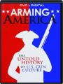 ARMING AMERICA: The Untold History of U.S. Gun Culture - Thumb 1