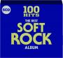 THE BEST SOFT ROCK ALBUM: 100 Hits - Thumb 1