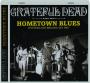 GRATEFUL DEAD: Hometown Blues - Thumb 1
