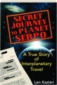 SECRET JOURNEY TO PLANET SERPO: A True Story of Interplanetary Travel - Thumb 1