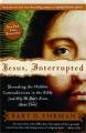 JESUS, INTERRUPTED: Revealing the Hidden Contradictions in the Bible (and Why We Don't Know About Them) - Thumb 1