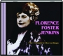 FLORENCE FOSTER JENKINS: The Complete Recordings - Thumb 1