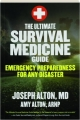 THE ULTIMATE SURVIVAL MEDICINE GUIDE: Emergency Preparedness for Any Disaster - Thumb 1