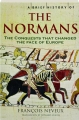 A BRIEF HISTORY OF THE NORMANS: The Conquests That Changed the Face of Europe - Thumb 1