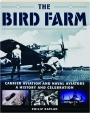 THE BIRD FARM: Carrier Aviation and Naval Aviators--A History and Celebration - Thumb 1