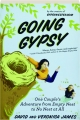 GOING GYPSY: One Couple's Adventure from Empty Nest to No Nest at All - Thumb 1