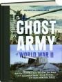 THE GHOST ARMY OF WORLD WAR II - Thumb 1