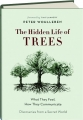 THE HIDDEN LIFE OF TREES: What They Feel, How They Communicate - Thumb 1