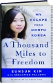 A THOUSAND MILES TO FREEDOM: My Escape from North Korea - Thumb 1