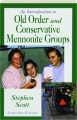 AN INTRODUCTION TO OLD ORDER AND CONSERVATIVE MENNONITE GROUPS - Thumb 1