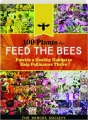 100 PLANTS TO FEED THE BEES: Provide a Healthy Habitat to Help Pollinators Thrive - Thumb 1