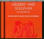 GILBERT AND SULLIVAN FAVOURITES - Thumb 1