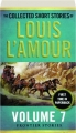 THE COLLECTED SHORT STORIES OF LOUIS L'AMOUR, VOLUME 7: Frontier Stories - Thumb 1