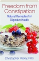 FREEDOM FROM CONSTIPATION: Natural Remedies for Digestive Health - Thumb 1