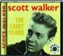 SCOTT WALKER: The Early Years - Thumb 1