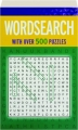 WORDSEARCH: With over 500 Puzzles - Thumb 1