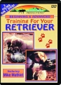 BEGINNING & ADVANCED TRAINING FOR YOUR RETRIEVER - Thumb 1