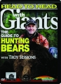 HEAD TO HEAD WITH GIANTS: The Guide to Hunting Bears - Thumb 1