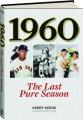 1960: The Last Pure Season - Thumb 1